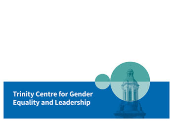 Interview of the Month: Trinity Centre for Gender Equality and Leadership (09/2017)